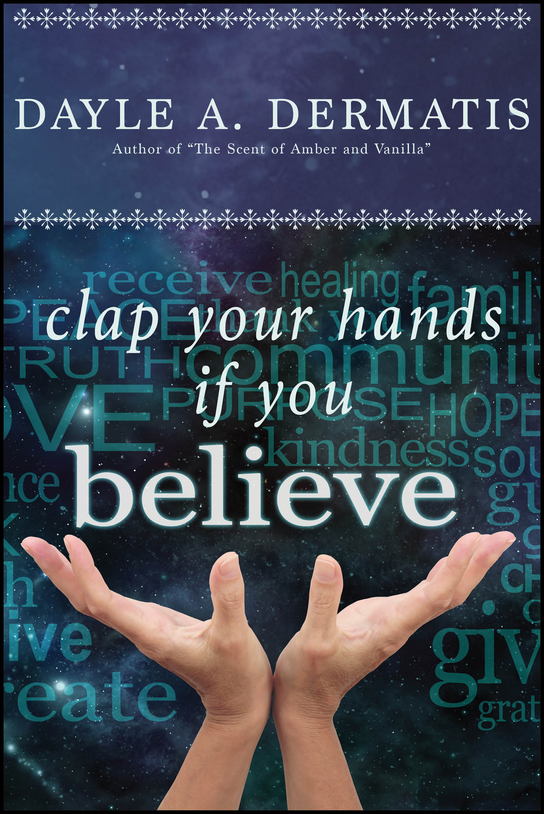 Clap You Hands If You Believe Dayle A. Dermatis