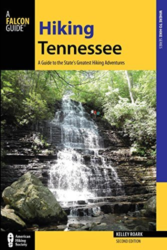 Hiking Tennessee: A Guide to the States Greatest Hiking Adventures (State Hiking Guides Series)  by  Kelley Roark