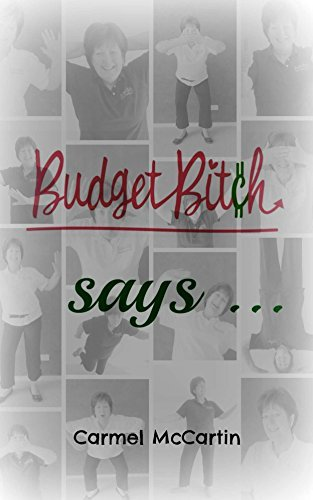 Budget Bitch says  by  Carmel McCartin