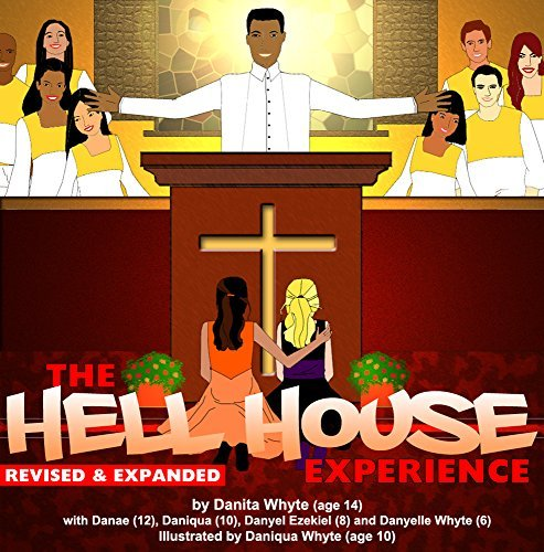 The Hell House Experience  by  Danita Evangeline Whyte