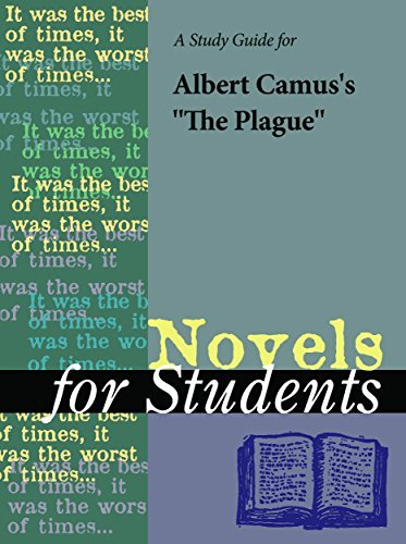 A Study Guide for Albert Camuss The Plague (Novels for Students)  by  The Gale Group