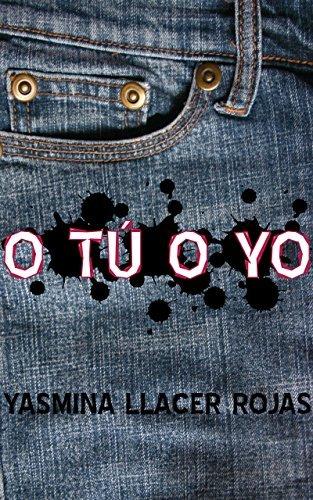 O TÚ O YO Yasmina Llacer Rojas