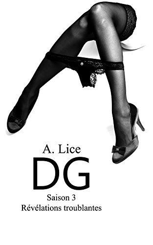 DG Saison 3 Révélations troublantes (Saga DG)  by  A. Lice