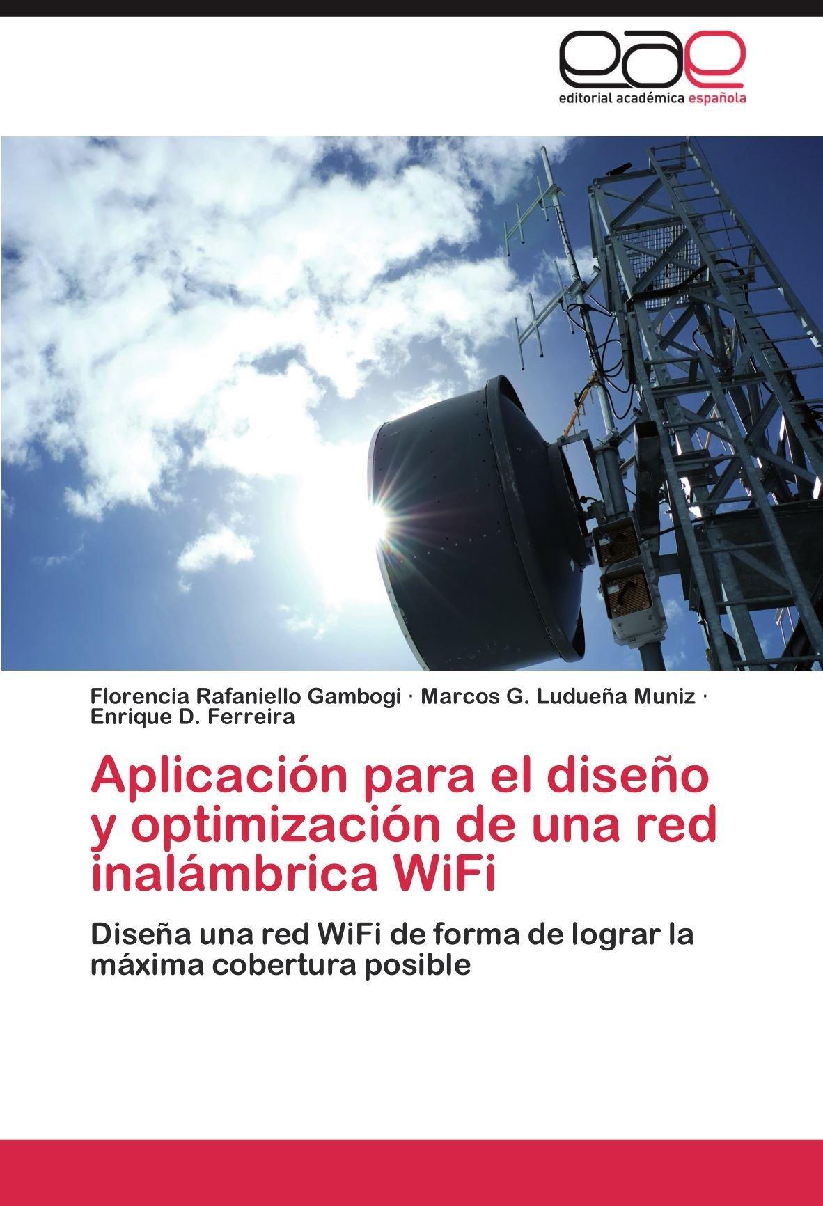 Aplicación para el diseño y optimización de una red inalámbrica WiFi  by  Florencia Rafaniello Gambogi