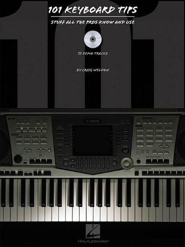 101 KEYBOARD TIPS: STUFF ALL THE PROS KNOW AND USE Craig Weldon