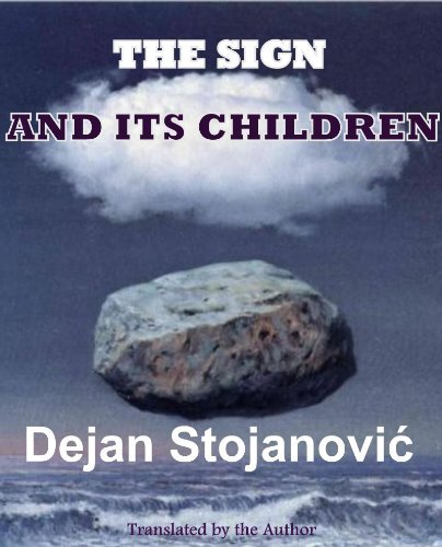 The Sign and Its Children  by  Dejan Stojanovic