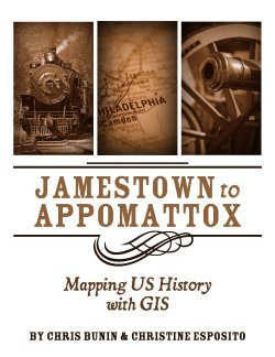 Mapping US History with GIS  by  Chris Bunin