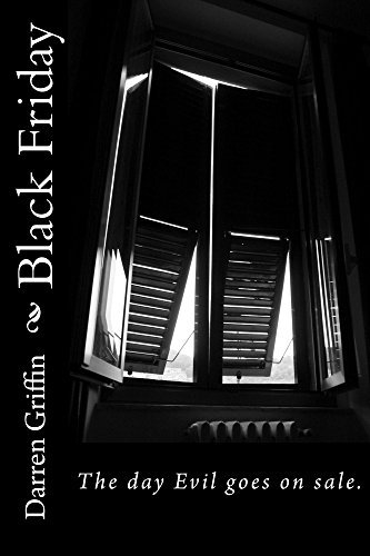 Black Friday: The Fourth Book of Short Horror Stories Darren Griffin