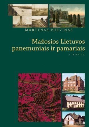 Mažosios Lietuvos panemuniais ir pamariais. I knyga Martynas Purvinas