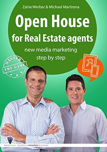 Open House for Real Estate Agents: new media marketing step  by  step by Zahie Werber