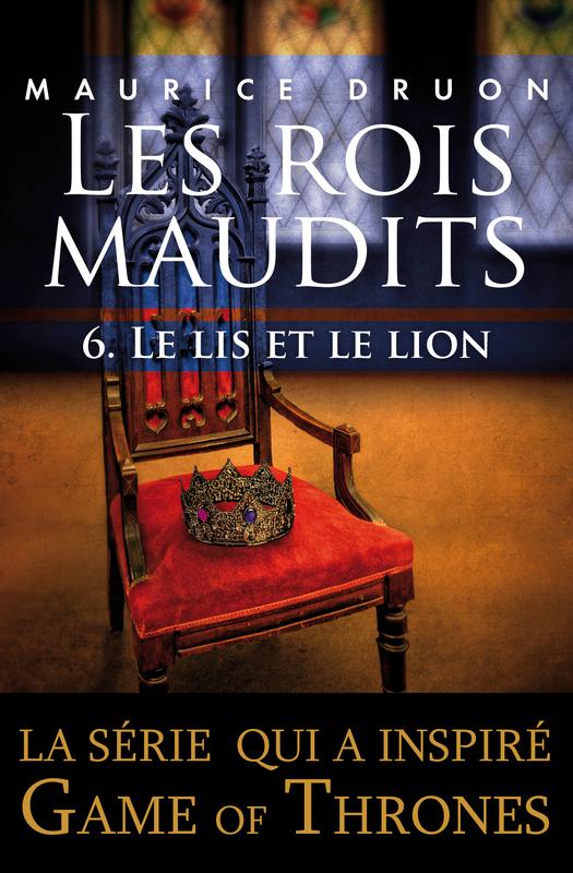 Le Lis et le Lion (Les Rois Maudits #6)  by  Maurice Druon