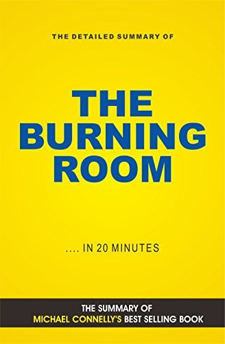 The Burning Room: A Harry Bosch Novel  by  Michael Connelly (Book Summary) by Elite Summary