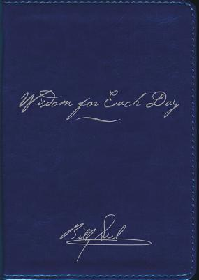 Wisdom for Each Day Signature Edition Billy Graham
