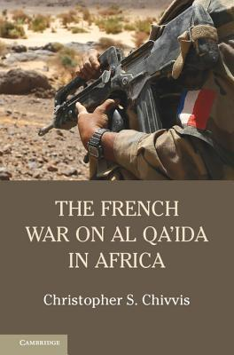 The French War on Al Qaida in Africa Christopher S. Chivvis