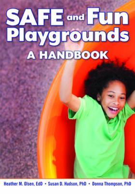 Safe and Fun Playgrounds: A Handbook  by  Heather M Olsen