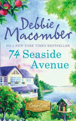 74 Seaside Avenue (A Cedar Cove Novel - Book 7)  by  Debbie Macomber