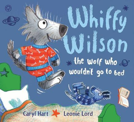Whiffy Wilson the Wolf Who Wouldnt Go to Bed Caryl Hart