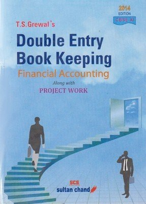 T.S. Grewals Double Entry Book Keeping: Financial Accounting - Class 11  by  T.S. Grewal