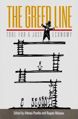 The Greed Line: Tool for a Just Economy  by  Athena Peralta