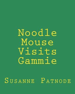 Noodle Mouse Visits Gammie  by  Susanne Patnode