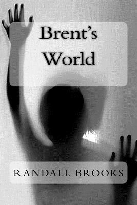 Brents World  by  Randall Brooks