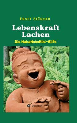Lebenskraft Lachen Ernst Sturmer