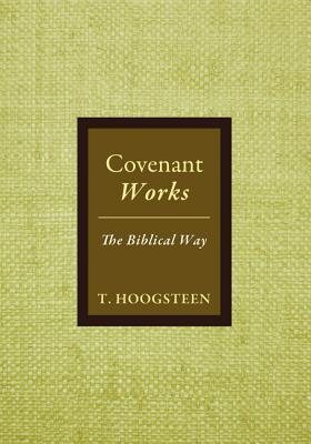 Covenant Works  by  T Hoogsteen