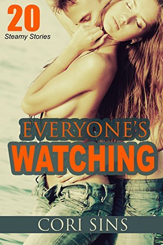 Erotica: Everyones Watching (New Adult Romance Multi Book Mega Bundle Erotic Sex Tales)(Coming Of Age, Teen Romance)(New Adult Erotica, Taboo, Fantasy, Fetish) Cori Sins