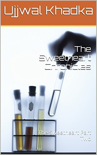 The Sweetheart Chronicles: The Sweetheart Part Two  by  Ujjwal Khadka