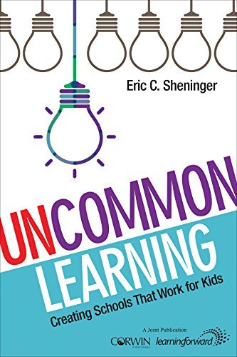 UnCommon Learning: Creating Schools That Work for Kids  by  Eric C. Sheninger