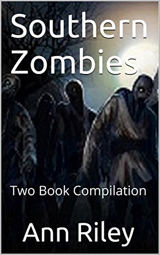 Southern Zombies: Two Book Compilation  by  Ann  Riley