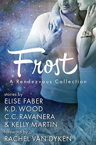 Frost: A Rendezvous Collection  by  Elise Faber