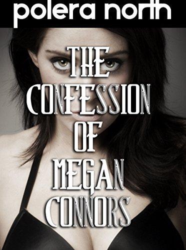 The Confession of Megan Connors Polera North