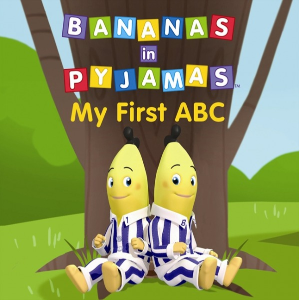 Bananas in Pyjamas - My First ABC  by  Southern Star