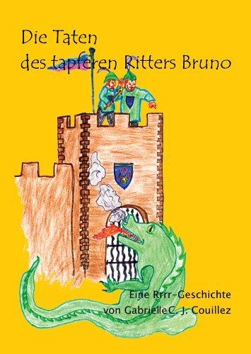 Die Taten des tapferen Ritters Bruno - Eine Rrr-Geschichte Gabrielle C. J. Couillez