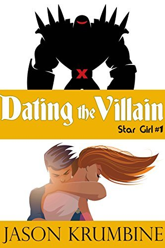 Dating the Villain (Star Girl Book 1) Jason Krumbine