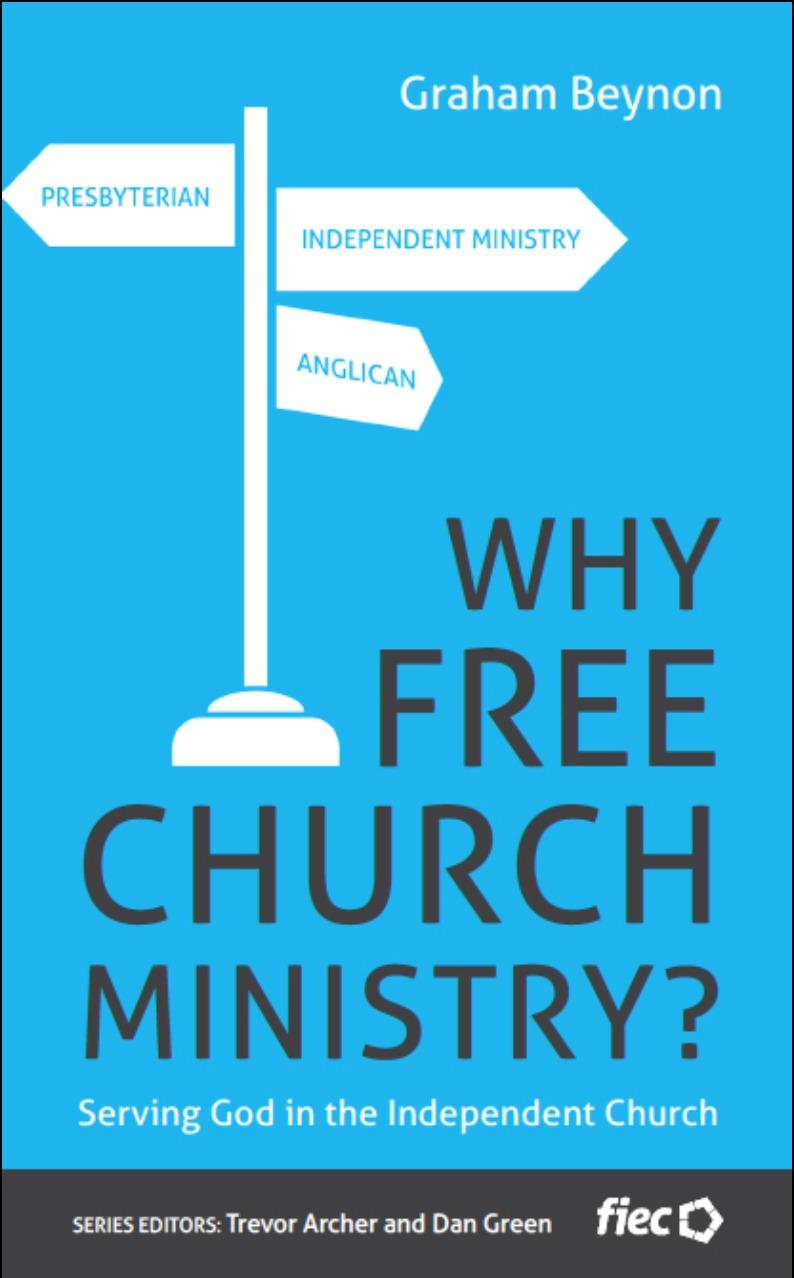 Why Free Church Ministry? Graham Beynon