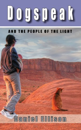 DOGSPEAK: And The People Of The Light  by  Daniel Ellison