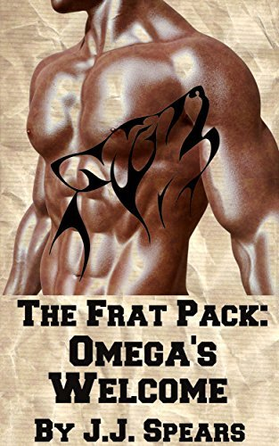 Omegas Welcome (The Frat Pack Book 1)  by  J.J. Spears
