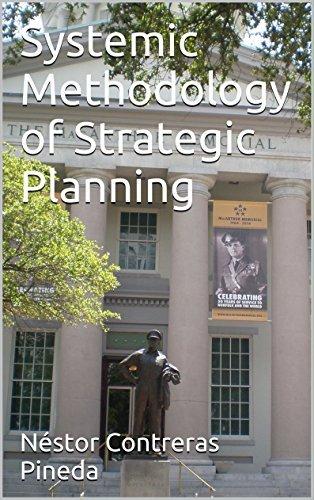 Systemic Methodology of Strategic Planning (Colección Estrategia Book 6)  by  Néstor Contreras Pineda