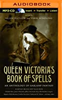 Queen Victoria's Book of Spells: An Anthology of Gaslamp Fantasy