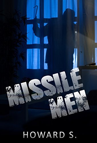 Crime Suspense Thriller: Missile Men (Murder Detective SPECIAL FREE BONUS INCLUDED)  by  Howard S.