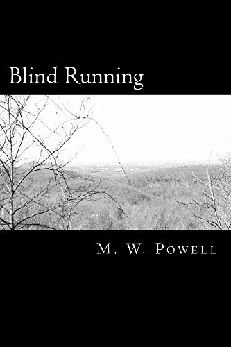 Blind Running  by  M.W. Powell
