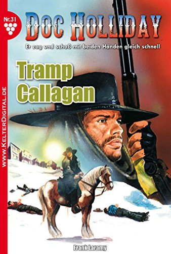 Doc Holliday 31 - Western: Tramp Callagan  by  Frank Laramy