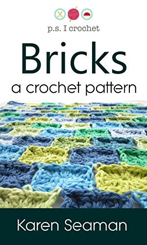 Bricks: a crochet pattern  by  Karen Seaman