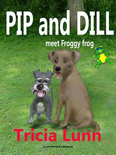 Pip and Dill meet Froggy frog Tricia Lunn
