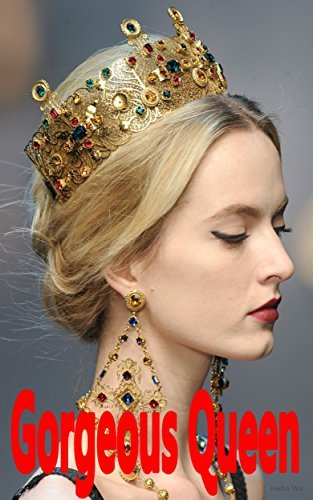 Gorgeous Queen: The queens secret  by  Haibo Wu