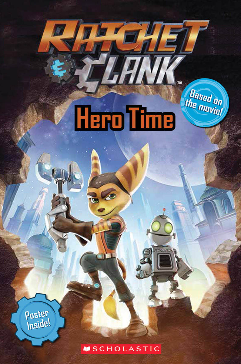 Ratchet and Clank: Hero Time  by  Scholastic