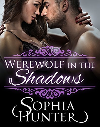 Werewolf in the Shadows  by  Sophia Hunter