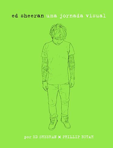 Ed Sheeran: Uma Jornada Visual  by  Ed Sheeran
